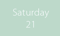 21 Saturday